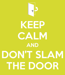 keep-calm-and-don-t-slam-the-door-3